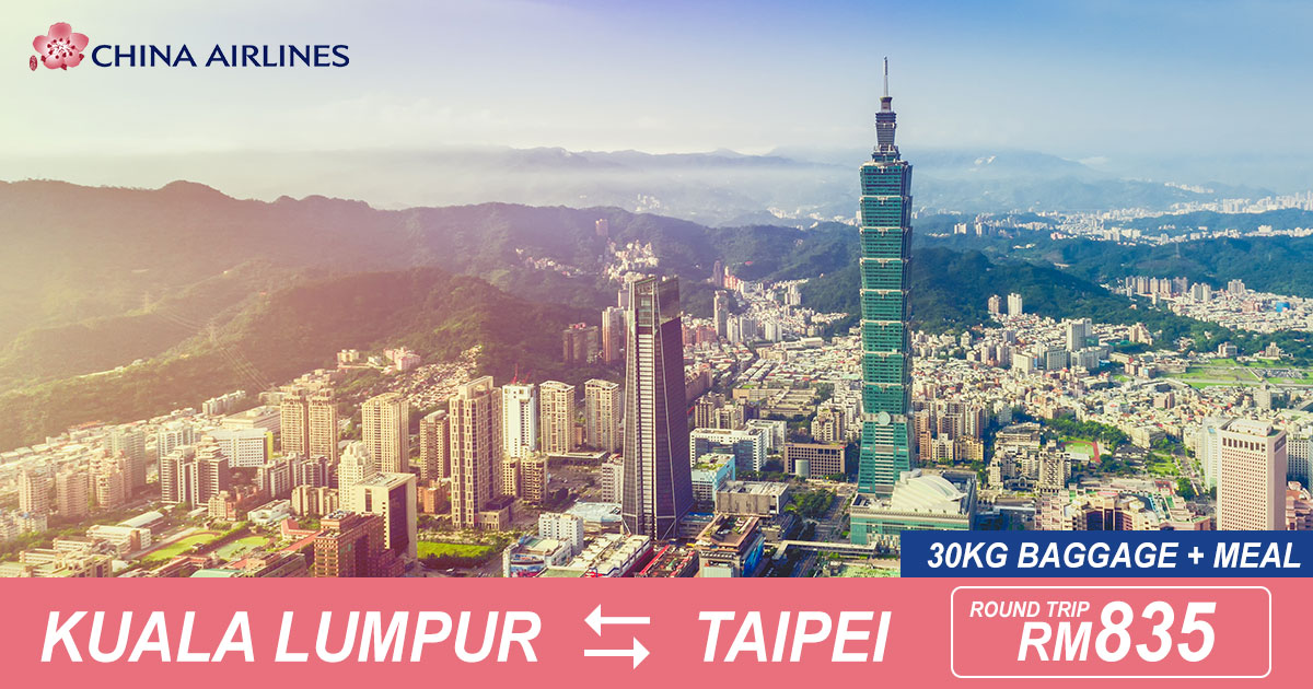 Photo of 【#时间表】吉隆坡KUL — 台北Taipei 来回RM835 包括30kg托运+飞机餐![Exp: 7 July 2019]