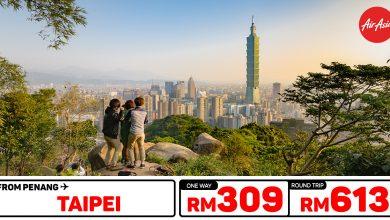 Photo of 【#时间表】槟城Penang — 台北Taipei 单程RM309 来回RM613 [Exp: 12 Jan 2020]